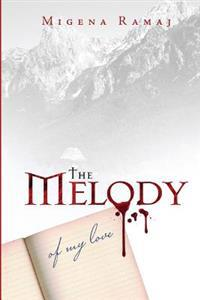 The Melody of My Love: A Blood Poem