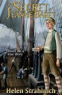 The Secret of Jeanne Baret: Based on a True Story