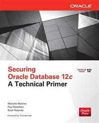 Securing Oracle Database 12c a Technical Primer