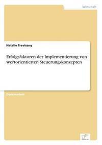 Erfolgsfaktoren Der Implementierung Von Wertorientierten Steuerungskonzepten