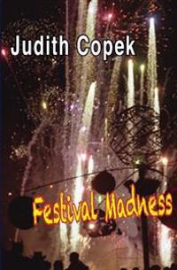 Festival Madness: Two Festivals, Two Murders, High-Tech High Crimes and Misdemeanors and a Soupcon of Romantic Suspense