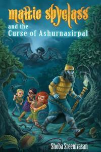 Mattie Spyglass and the Curse of Ashurnasirpal