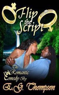 Flip the Script: The Un-Romantic Comedy