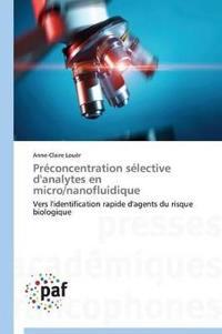 Pr�concentration S�lective d'Analytes En Micro/Nanofluidique