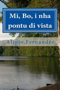 Mi, Bo, I Nha Pontu Di Vista: Puemas, Ditadus I Storias Pisual. Inspirasional I Motivasional.