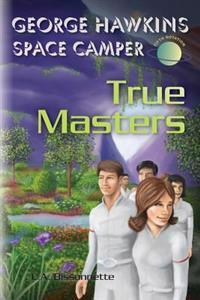 George Hawkins Space Camper - True Masters
