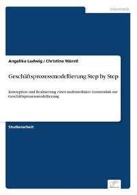 Geschaftsprozessmodellierung Step by Step