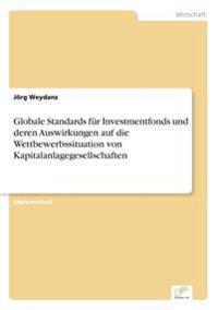 Globale Standards Fur Investmentfonds Und Deren Auswirkungen Auf Die Wettbewerbssituation Von Kapitalanlagegesellschaften