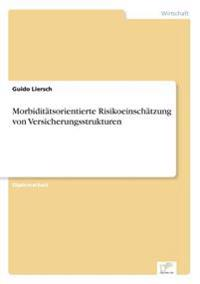 Morbiditatsorientierte Risikoeinschatzung Von Versicherungsstrukturen