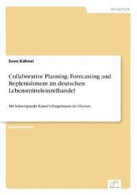Collaborative Planning, Forecasting and Replenishment Im Deutschen Lebensmitteleinzelhandel