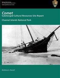 Comet; Submerged Cultural Resources Site Report: Channel Islands National Park