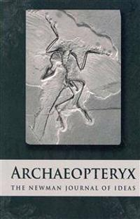 Archaeopteryx: The Newman Journal of Ideas