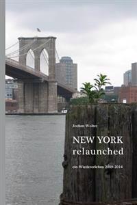 New York Relaunched: Ein Wiedererleben