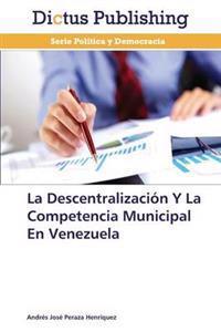 La Descentralizacion y La Competencia Municipal En Venezuela