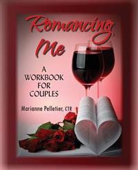 Romancing Me: A Workbook for Couples