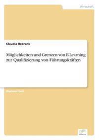 Moglichkeiten Und Grenzen Von E-Learning Zur Qualifizierung Von Fuhrungskraften