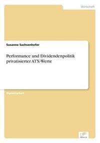Performance Und Dividendenpolitik Privatisierter Atx-Werte