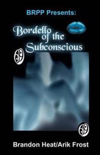 Bordello of the Subconscious