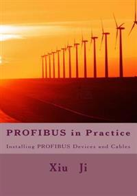 Profibus in Practice: Installing Profibus Devices and Cables