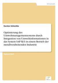 Optimierung Des Umweltmanagementsystems Durch Integration Von Umweltinformationen in Das System SAP R/3 in Einem Betrieb Der Metallverabeitenden Industrie