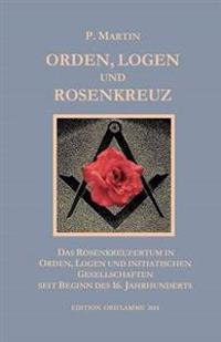 Orden, Logen Und Rosenkreuz