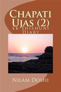 Chapati Ujas (2): Ek Shishuni Diary