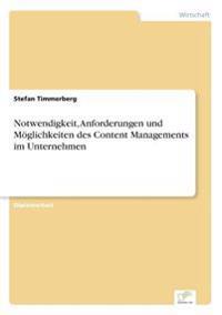 Notwendigkeit, Anforderungen Und Moglichkeiten Des Content Managements Im Unternehmen