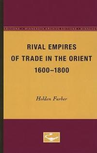 Rival Empires of Trade in the Orient, 1600-1800