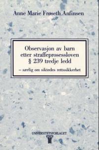 Observasjon av barn etter straffeprosessloven § 239 tredje ledd - Anne Marie Frøseth Anfinsen | Inprintwriters.org