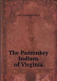 The Pamunkey Indians of Virginia