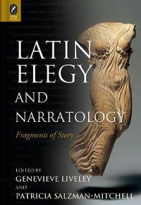 Latin Elegy and Narratology: Fragments of Story