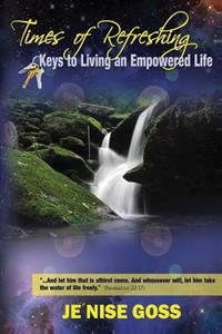 Times of Refreshing: Keys to Living an Empowered Life