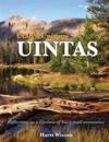 Utah's Unique Uintas: Reflecting on a Lifetime of Back-Trail Memories