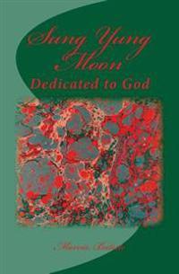 Sung Yung Moon: Dedicated to God