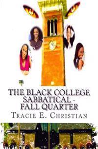 The Black College Sabbatical - Fall Quarter