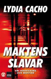 Maktens slavar: Om trafficking och maffian