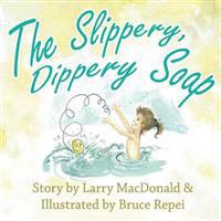 The Slippery Dippery Soap