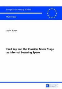 Fazil Say and the Classical Music Stage As Informal Learning Space