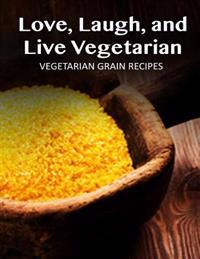 Vegetarian Grain Recipes