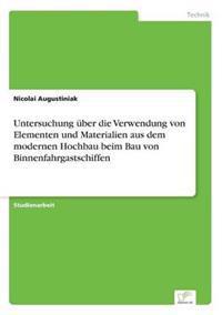 Untersuchung Uber Die Verwendung Von Elementen Und Materialien Aus Dem Modernen Hochbau Beim Bau Von Binnenfahrgastschiffen