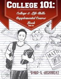 College 101: College & Life Skills: Supplemental Course Book