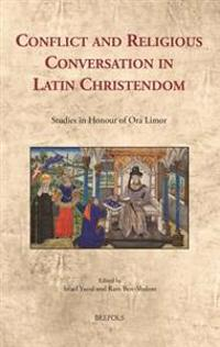 Conflict and Religious Conversation in Latin Christendom