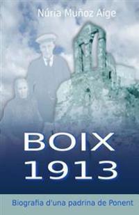 Boix 1913: Biografia D'Una Padrina de Ponent