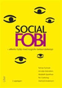 Social fobi : effektiv hjälp med kognitiv beteendeterapi