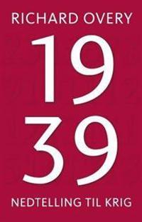 1939 - Richard Overy | Ridgeroadrun.org
