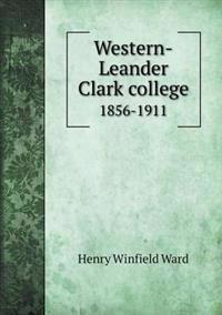 Western-Leander Clark College 1856-1911