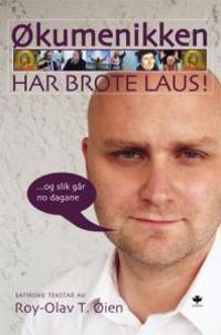 Økumenikken har brote laus! - Roy-Olav T. Øien | Inprintwriters.org