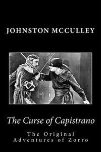 The Curse of Capistrano the Original Adventures of Zorro