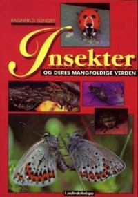 Insekter og deres mangfoldige verden - Ragnhild Sundby pdf epub