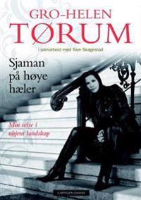 Sjaman på høye hæler - Gro-Helen Tørum | Inprintwriters.org